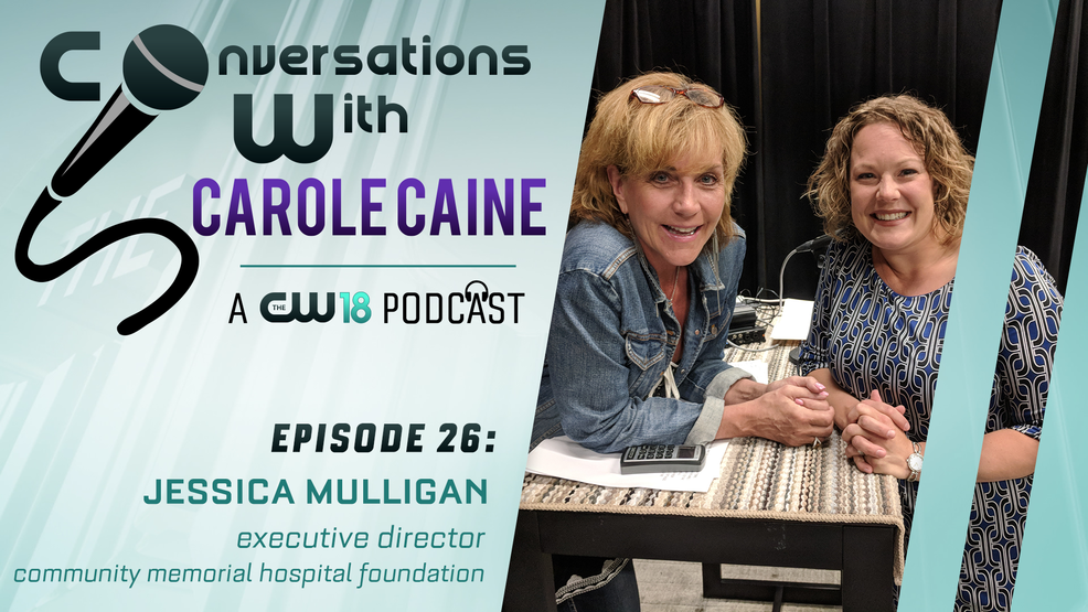 Conversations with Carole Caine| Episode 26 Community Memorial Hospital