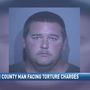 BCSO interviewing victim after man charged with torture, willful abuse of