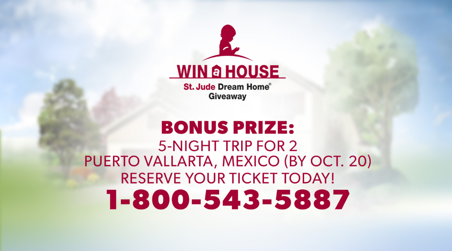 Reserve your ticket by Friday, October 20, 2017 to be entered to win the St. Jude Dream House and a 5-night trip for two to Puerto Vallarta!<p></p>
