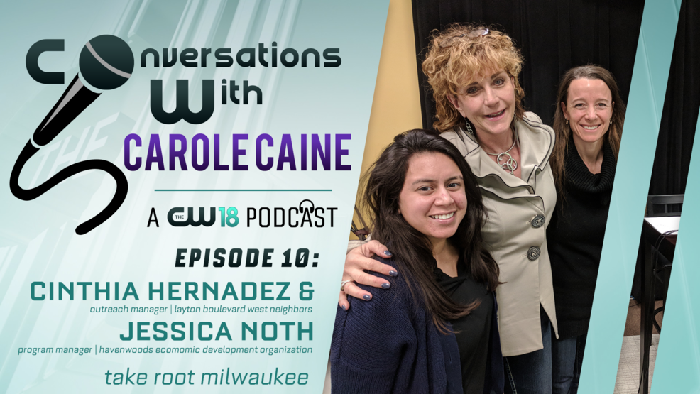 Conversations With Carole Caine | Episode 10: Take Root Milwaukee