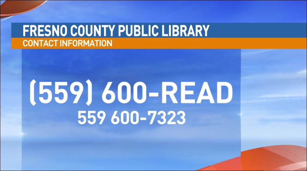 Visit the Fresno County Public Library online or call (559) 600-READ.
